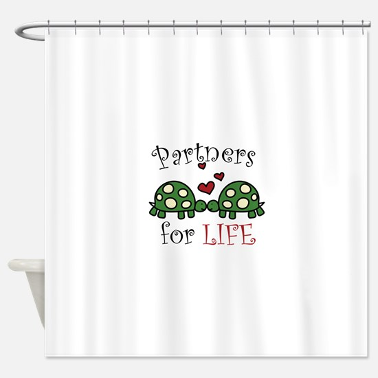 Partners For Life Shower Curtain
