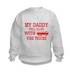 Daddy Plays With Fire Trucks Sweatshirt