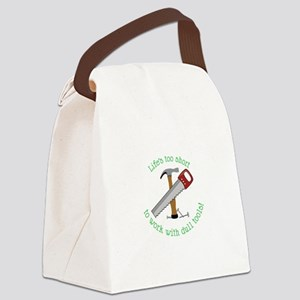 Lifes Too Short Canvas Lunch Bag
