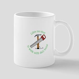 Lifes Too Short Mugs