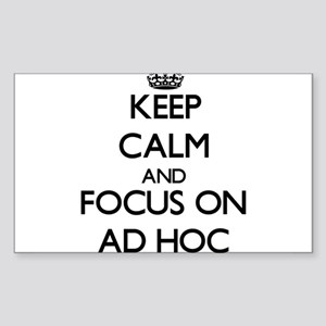 Keep Calm And Focus On Ad Hoc Sticker