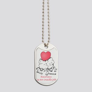 Recovery is an Inside Job Dog Tags