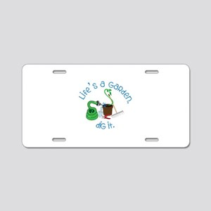 Lifes A Garden Aluminum License Plate