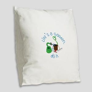 Lifes A Garden Burlap Throw Pillow