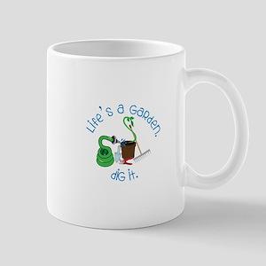 Lifes A Garden Mugs