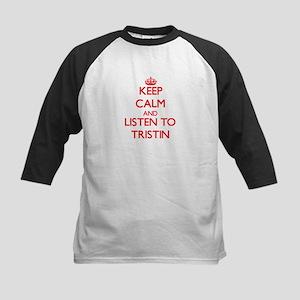 Keep Calm and Listen to Tristin Baseball Jersey