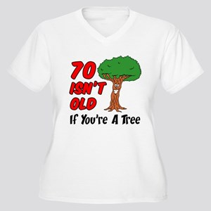 70 Isnt Old Tree Plus Size T-Shirt