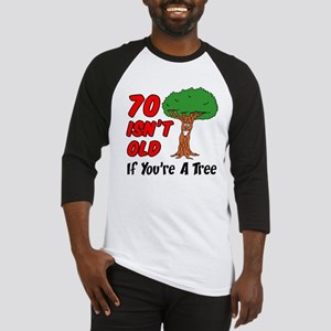 70 Isnt Old Tree Baseball Jersey