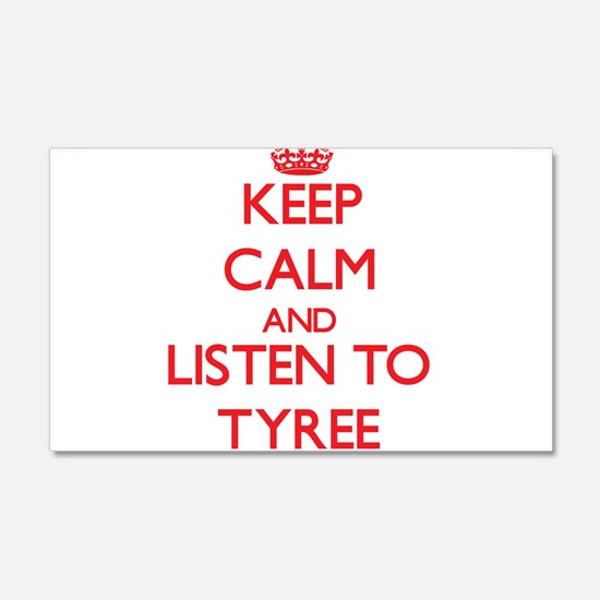 Keep Calm and Listen to Tyree Wall Decal