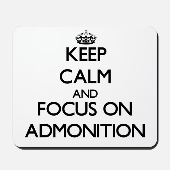 Keep Calm And Focus On Admonition Mousepad