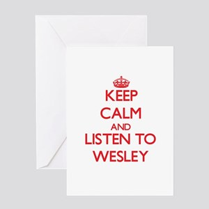 Keep Calm and Listen to Wesley Greeting Cards
