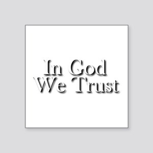 "In God we trust Square Sticker 3"" x 3"""
