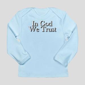 In God we trust Long Sleeve Infant T-Shirt