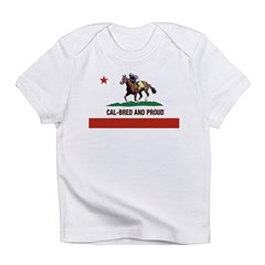 CAL-BRED AND PROUD Infant T-Shirt