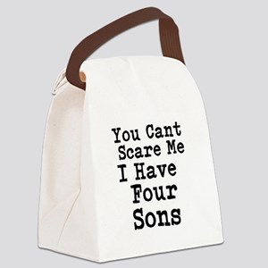 You Cant Scare Me I Have Four Sons Canvas Lunch Ba