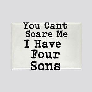 You Cant Scare Me I Have Four Sons Magnets