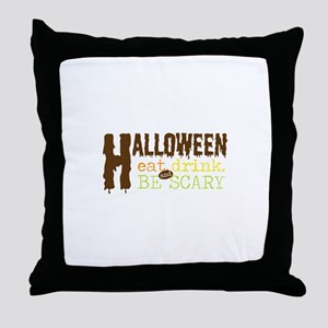 HALLOWEEN eat drink and BE SCARY Throw Pillow