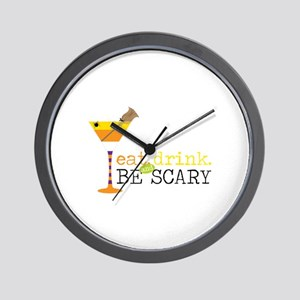 eat drink and BE SCARY Wall Clock