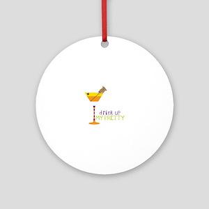 drink up My PRETTY Ornament (Round)