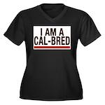 I AM A CAL-BRED Plus Size T-Shirt