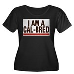I AM A CAL-BRED Plus Size T-Shirt