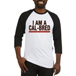 I AM A CAL-BRED Baseball Jersey
