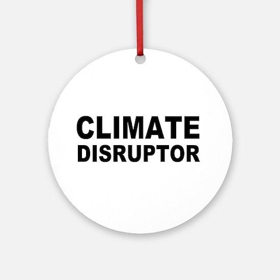 Climate Disruptor Ornament (Round)