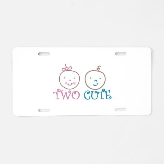 TWO CUTE Aluminum License Plate