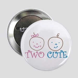 """TWO CUTE 2.25"""" Button"""
