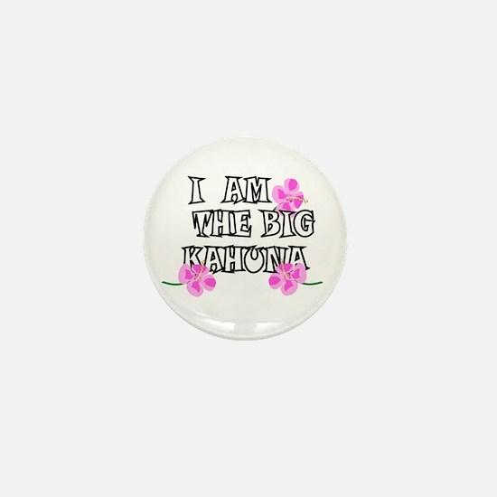 I am the Big Kahuna Mini Button