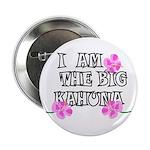 I am the Big Kahuna 2.25