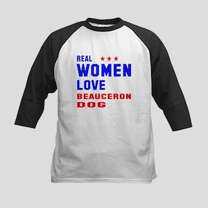 Real Women Love Beauceron Dog Kids Baseball Tee