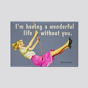 Wonderful Life Without You. By Bluntcard Magnets