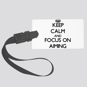 Keep Calm And Focus On Aiming Luggage Tag