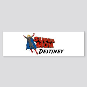 Supermom Destiney Bumper Sticker