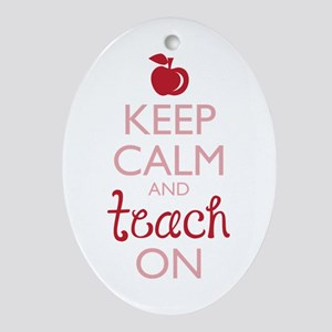 Keep Calm and Teach On Ornament (Oval)