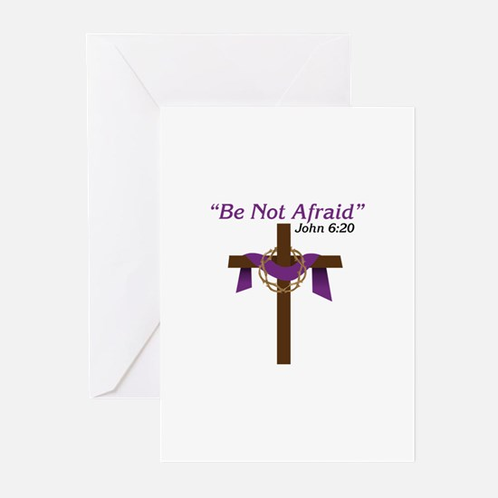 Be Not Afraid John 6:20 Greeting Cards