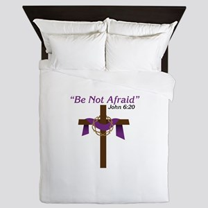 Be Not Afraid John 6:20 Queen Duvet