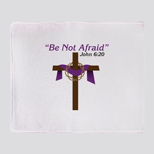 Be Not Afraid John 6:20 Throw Blanket