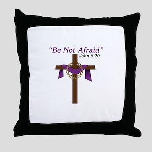 Be Not Afraid John 6:20 Throw Pillow