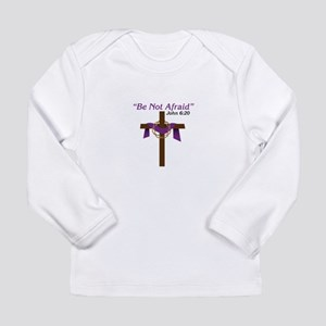 Be Not Afraid John 6:20 Long Sleeve T-Shirt