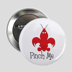 "Pinch Me 2.25"" Button"