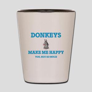 Donkeys Make Me Happy Shot Glass