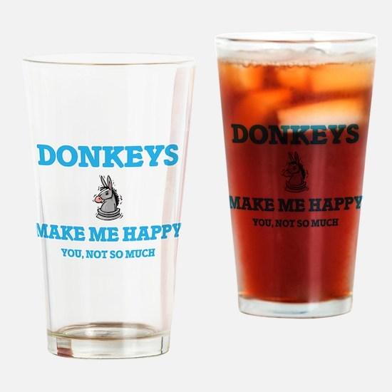 Donkeys Make Me Happy Drinking Glass