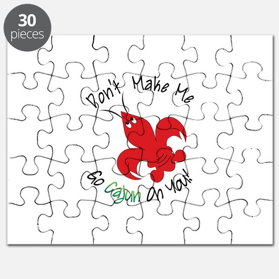 Dont Make Me Go Cajun On You! Puzzle