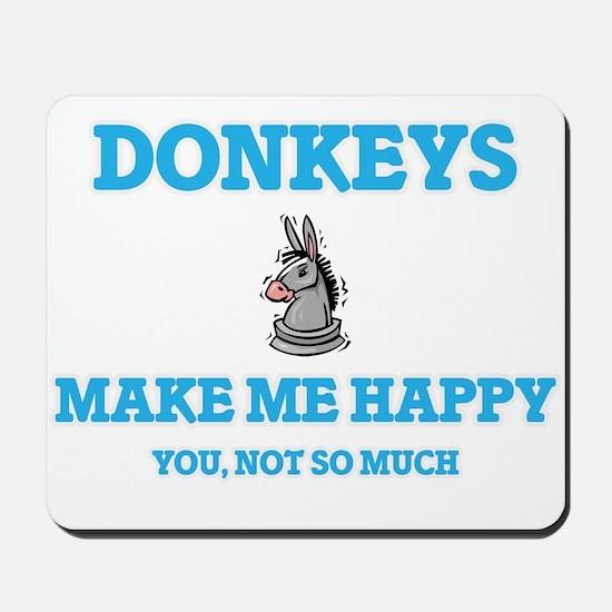 Donkeys Make Me Happy Mousepad