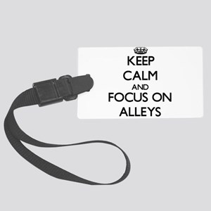Keep Calm And Focus On Alleys Luggage Tag