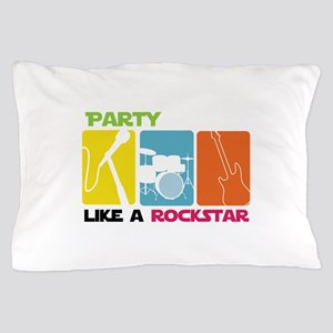 Party Like A Rockstar Pillow Case