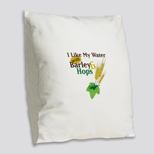 I Like My Water with Barley Hops Burlap Throw Pill