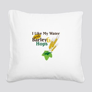 I Like My Water with Barley Hops Square Canvas Pil